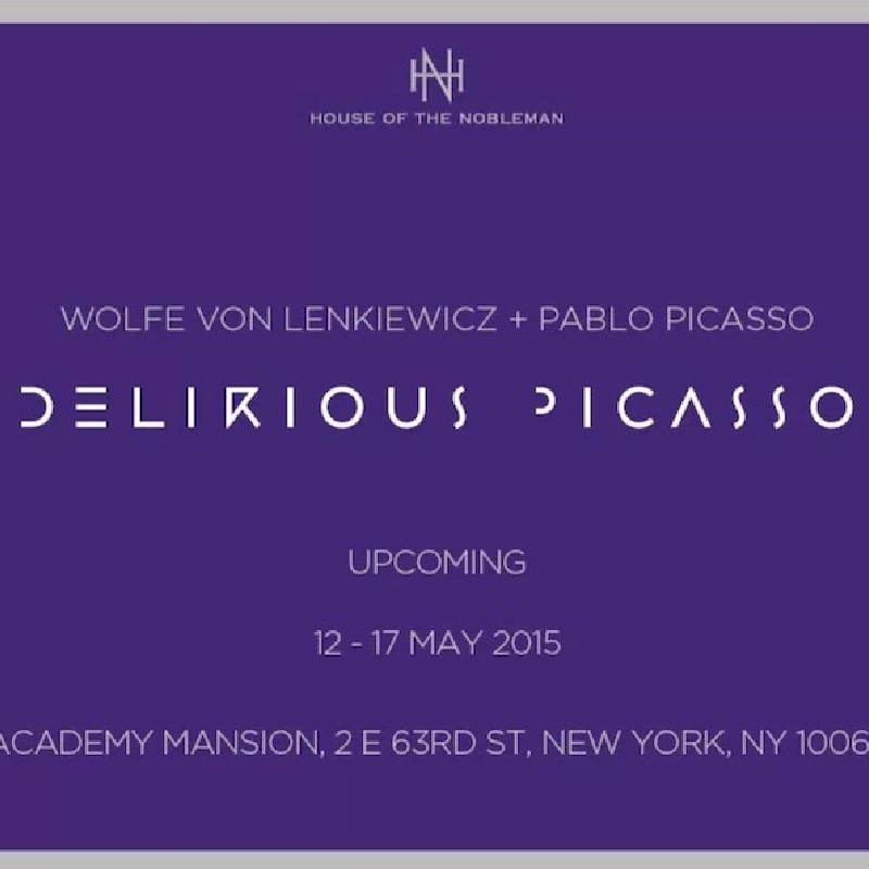 Wolfe von Lenkiewicz: Delirious Picasso Opens 12 May in New York